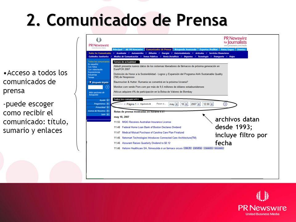 2. Comunicados de Prensa Acceso a todos los comunicados de prensa -puede escoger como recibir el comunicado: título, sumario y enlaces archivos datan