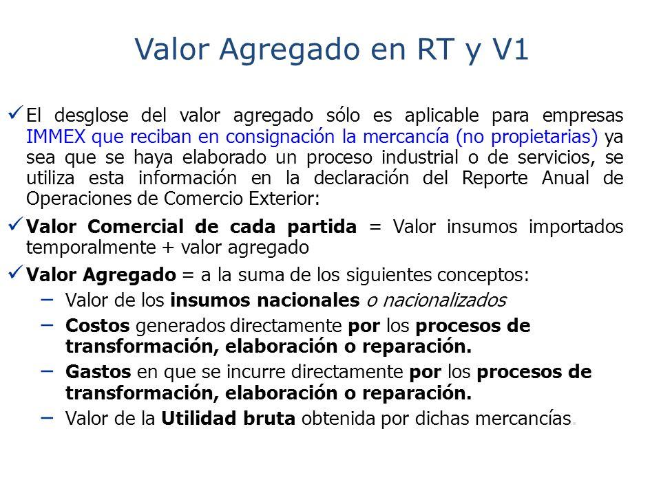 El desglose del valor agregado sólo es aplicable para empresas IMMEX que reciban en consignación la mercancía (no propietarias) ya sea que se haya ela