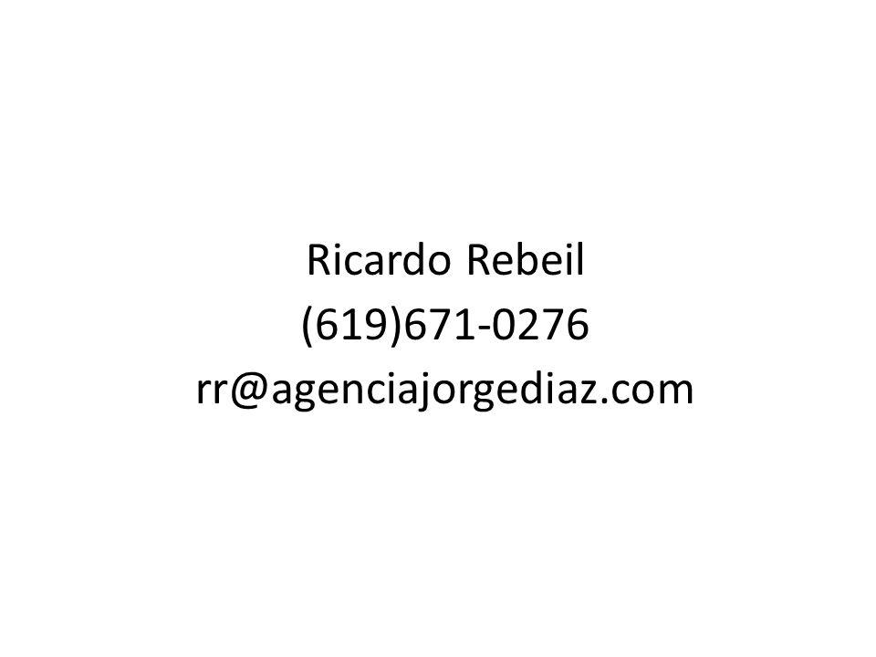 Ricardo Rebeil (619)671-0276 rr@agenciajorgediaz.com