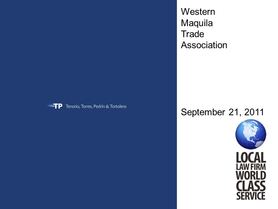 Western Maquila Trade Association September 21, 2011