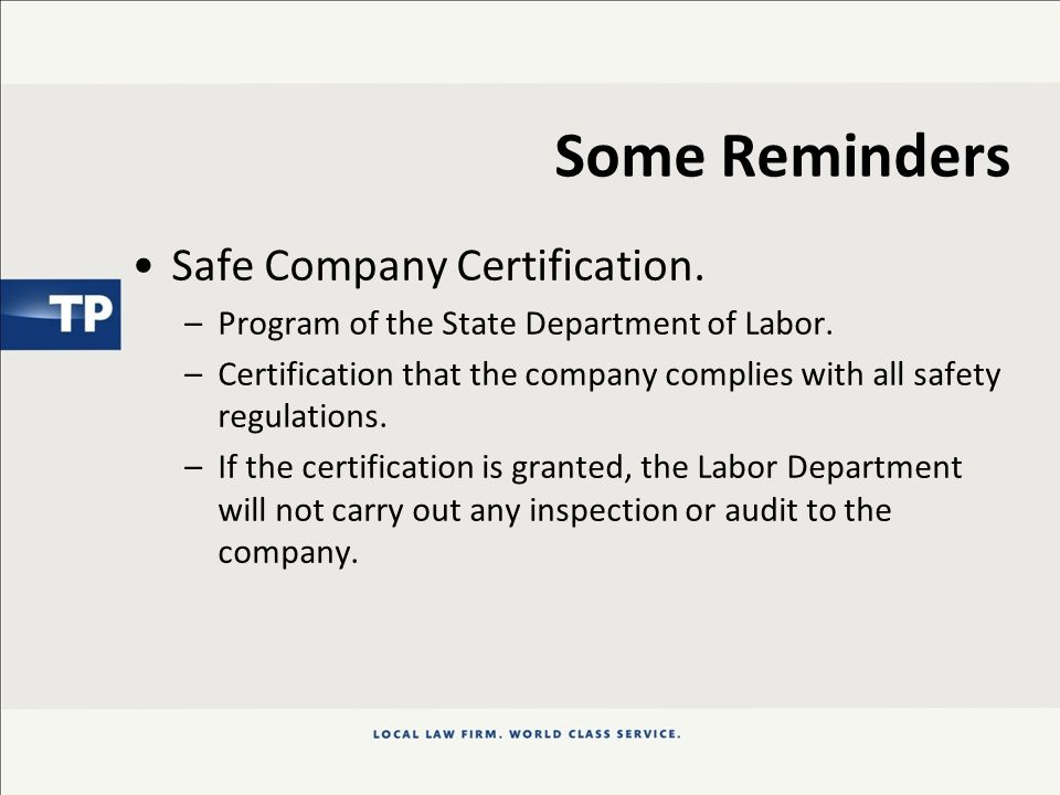 Some Reminders Safe Company Certification. –Program of the State Department of Labor.