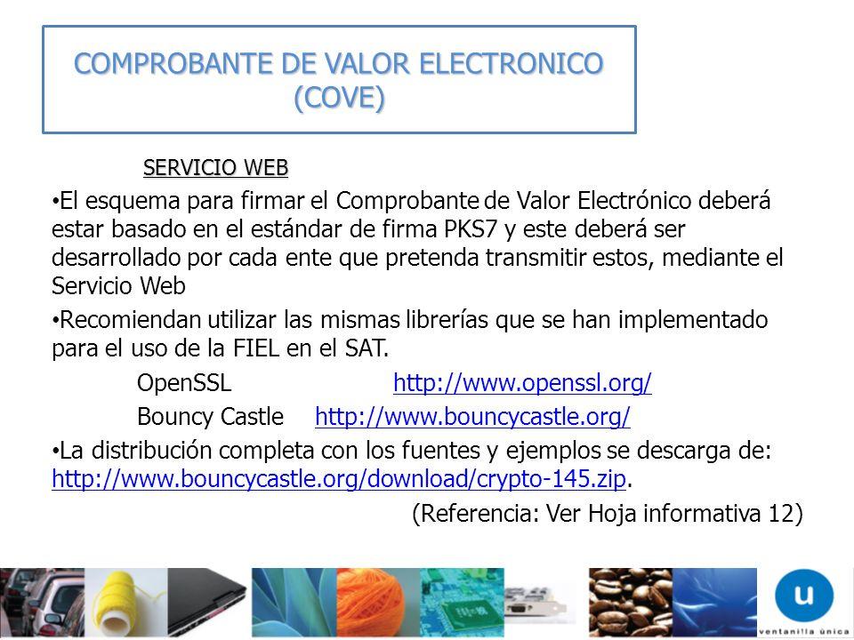 SERVICIO WEB SERVICIO WEB El esquema para firmar el Comprobante de Valor Electrónico deberá estar basado en el estándar de firma PKS7 y este deberá se