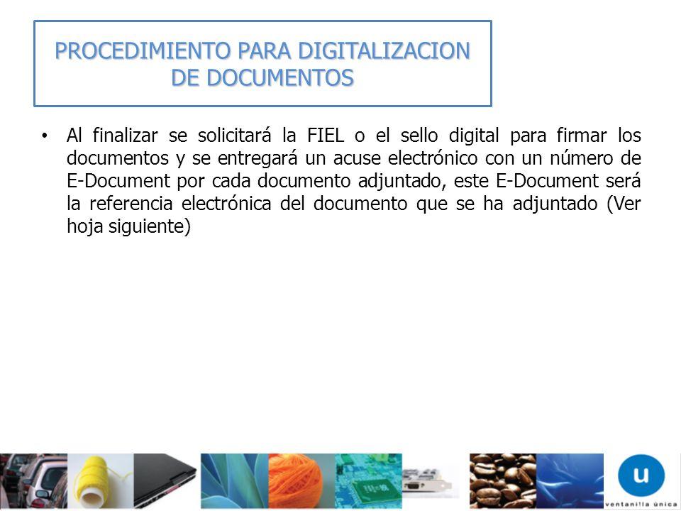 Al finalizar se solicitará la FIEL o el sello digital para firmar los documentos y se entregará un acuse electrónico con un número de E-Document por c