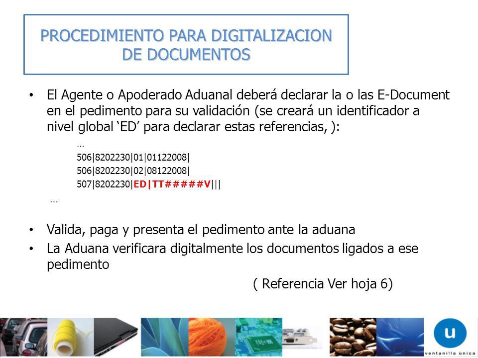 El Agente o Apoderado Aduanal deberá declarar la o las E-Document en el pedimento para su validación (se creará un identificador a nivel global ED par