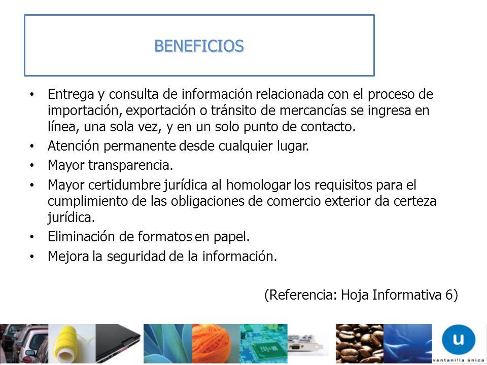 Entrega y consulta de información relacionada con el proceso de importación, exportación o tránsito de mercancías se ingresa en línea, una sola vez, y