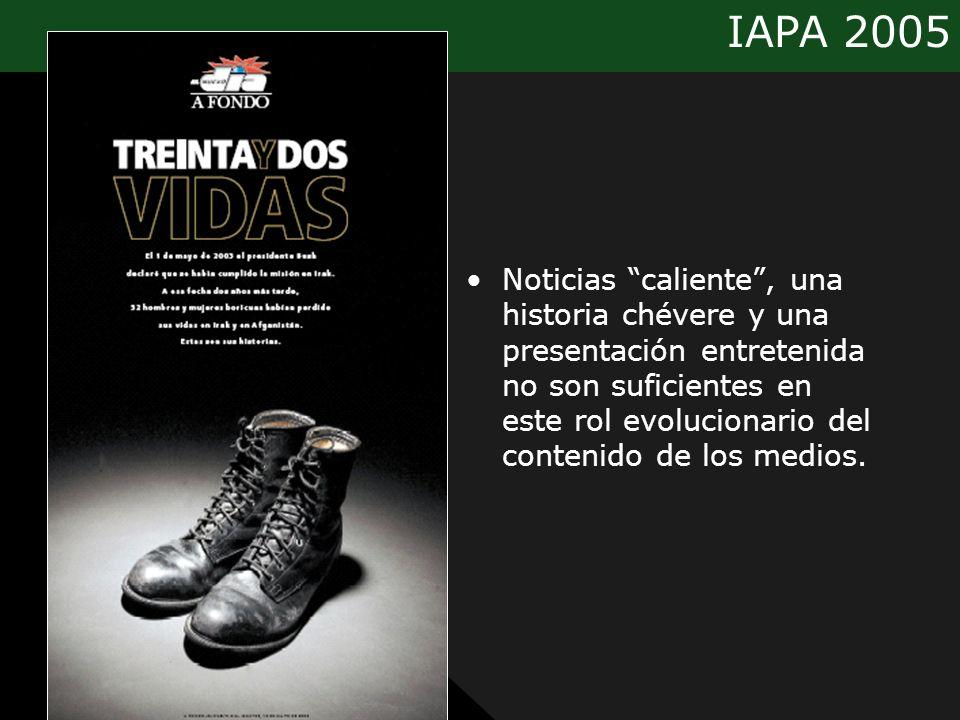 IAPA 2005 Noticias caliente, una historia chévere y una presentación entretenida no son suficientes en este rol evolucionario del contenido de los med