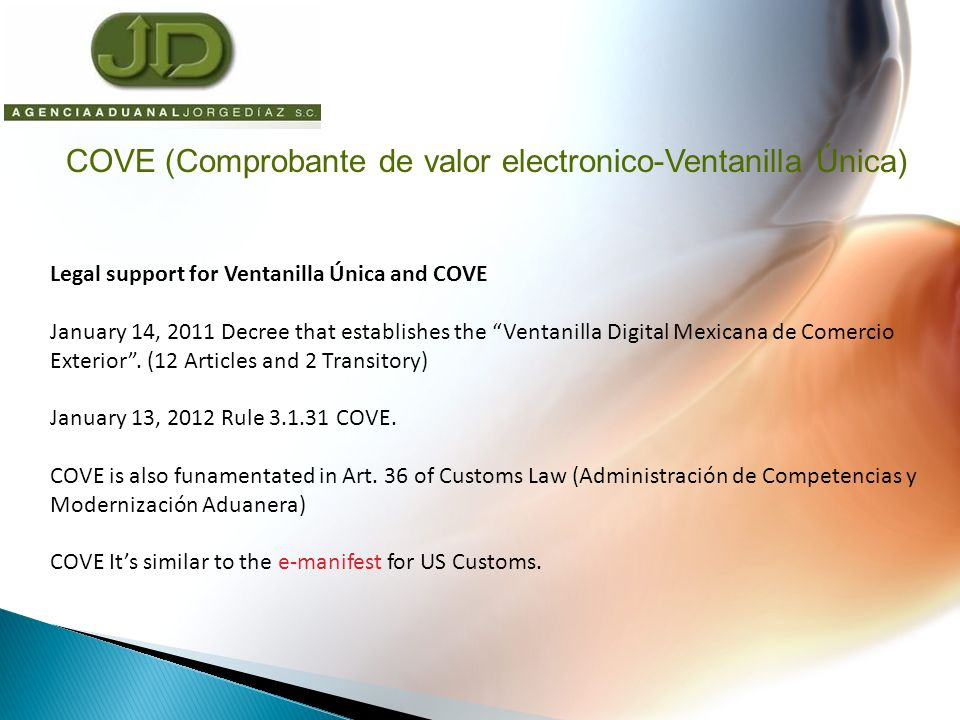 Legal support for Ventanilla Única and COVE January 14, 2011 Decree that establishes the Ventanilla Digital Mexicana de Comercio Exterior.
