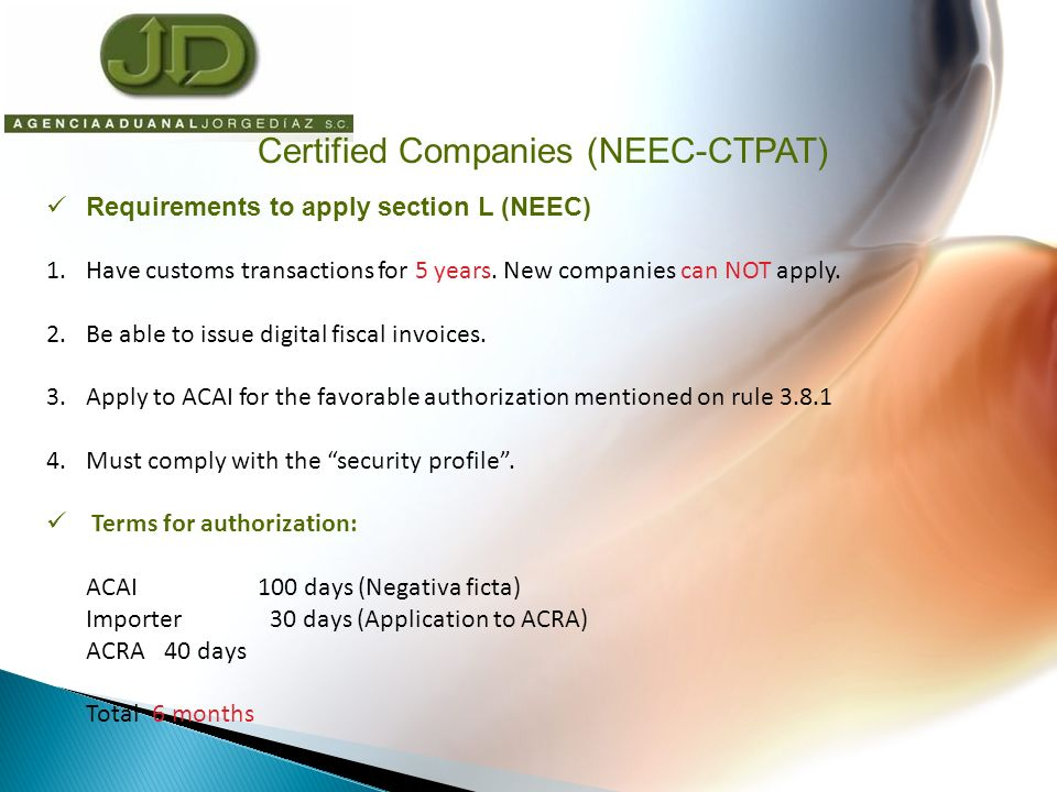 Requirements to apply section L (NEEC) 1.Have customs transactions for 5 years.
