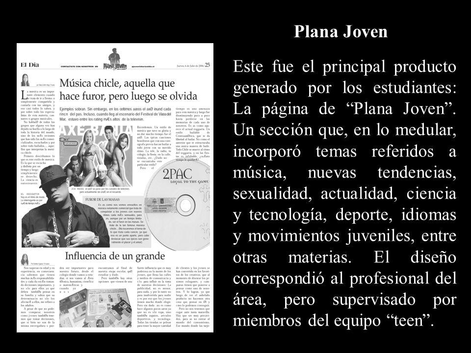 Este fue el principal producto generado por los estudiantes: La página de Plana Joven. Un sección que, en lo medular, incorporó temas referidos a músi