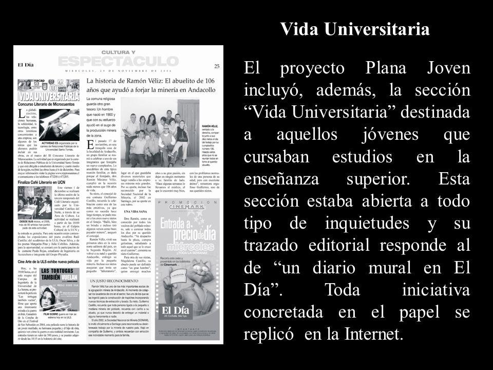 El proyecto Plana Joven incluyó, además, la sección Vida Universitaria destinada a aquellos jóvenes que cursaban estudios en la enseñanza superior.