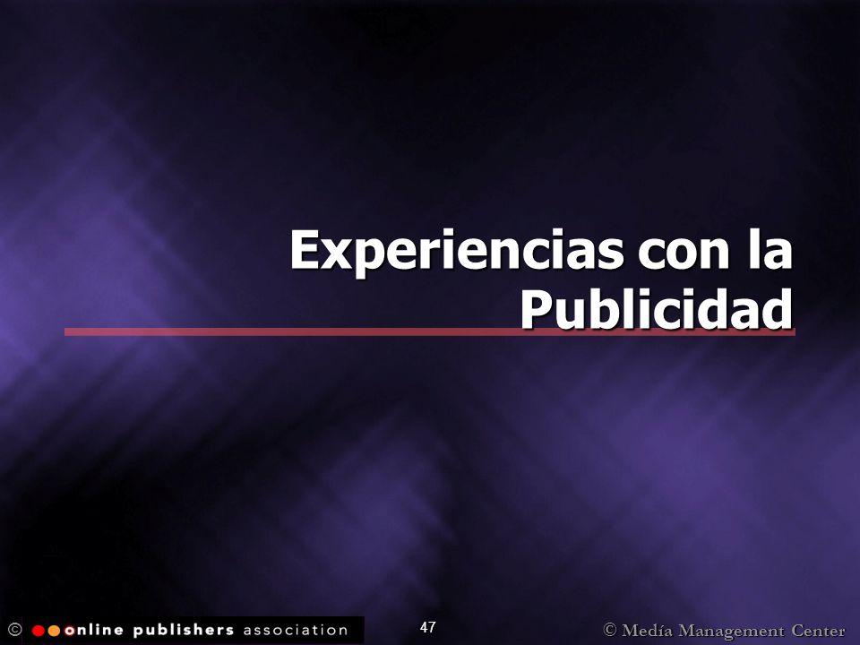 © Medía Management Center © 47 Experiencias con la Publicidad