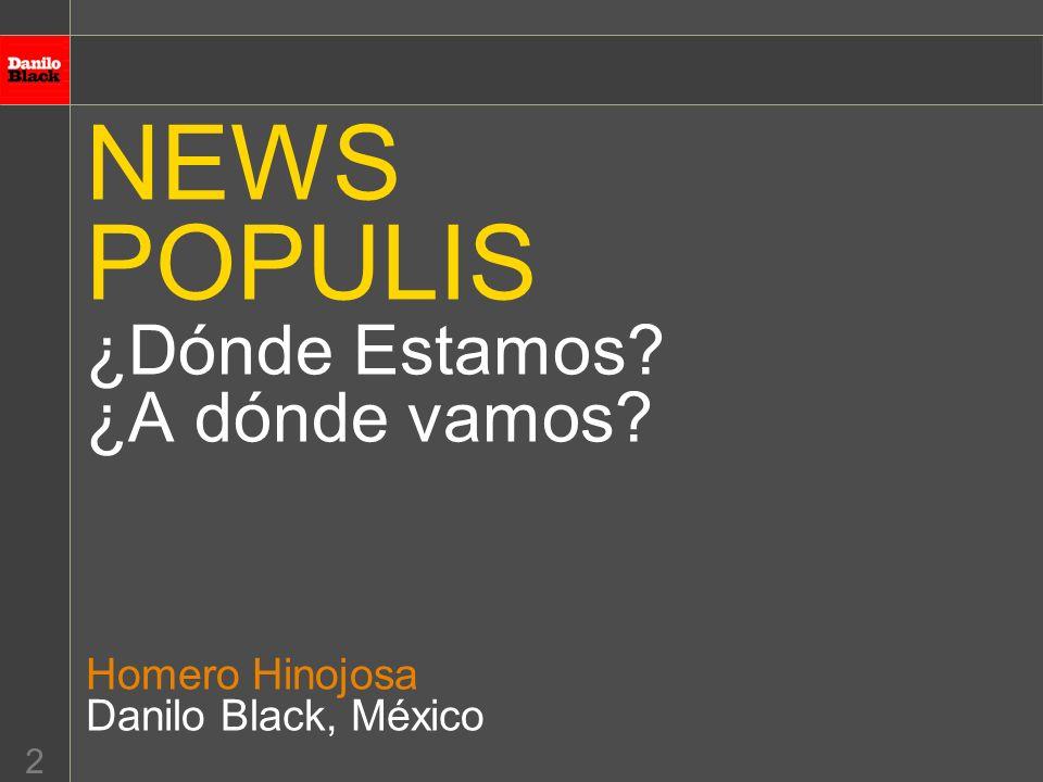 2 NEWS POPULIS ¿Dónde Estamos ¿A dónde vamos Homero Hinojosa Danilo Black, México