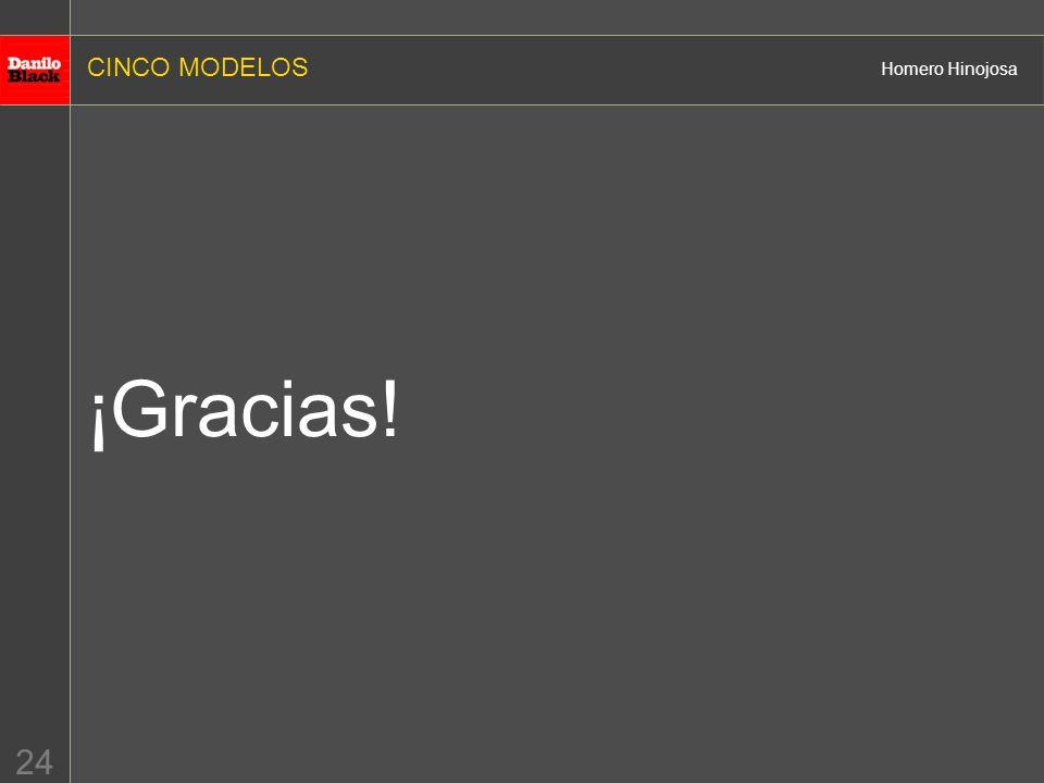 CINCO MODELOS Homero Hinojosa 24 ¡Gracias!