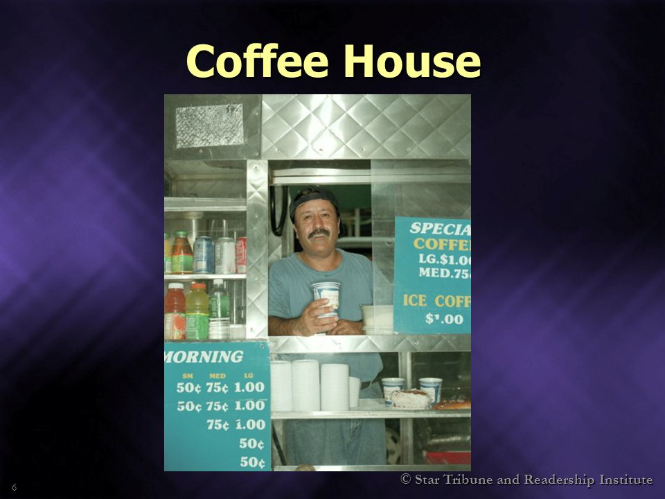 © Star Tribune and Readership Institute 6 Coffee House