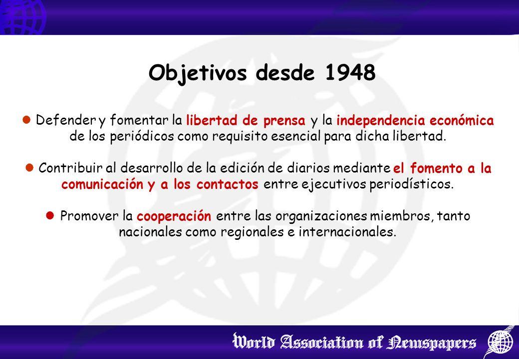 Objetivos desde 1948 Defender y fomentar la libertad de prensa y la independencia económica de los periódicos como requisito esencial para dicha libertad.