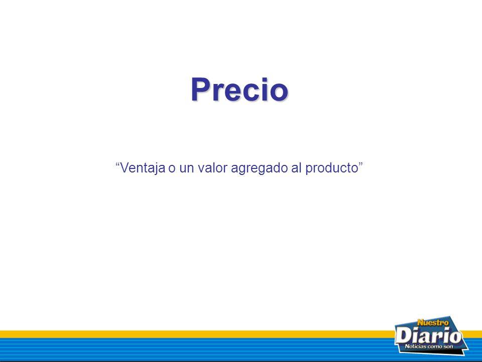 Precio Ventaja o un valor agregado al producto