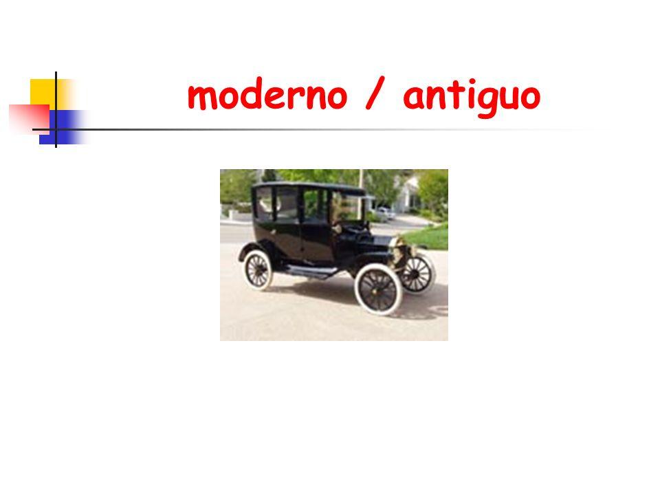 moderno / antiguo