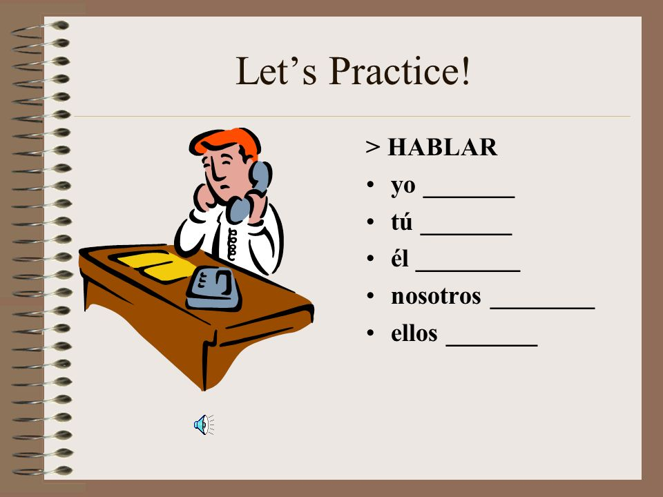 So what now? Any time you encounter a regular -AR verb, the endings to attach to the base will be the same! yo -o tú -as él -a ella -a usted -a nosotr