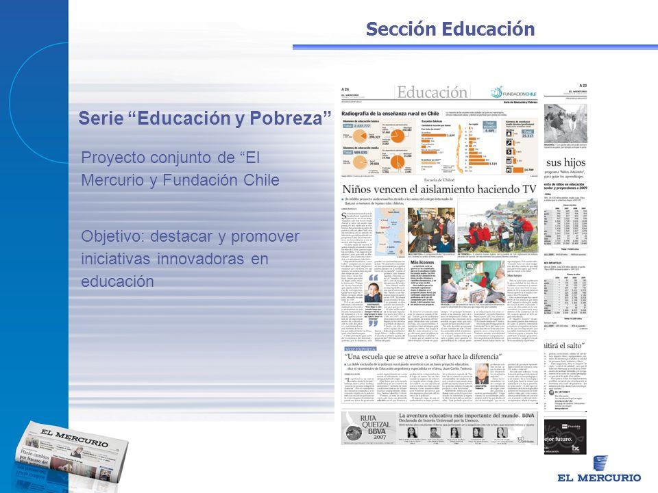 Serie Educación y Pobreza Proyecto conjunto de El Mercurio y Fundación Chile Objetivo: destacar y promover iniciativas innovadoras en educación Secció
