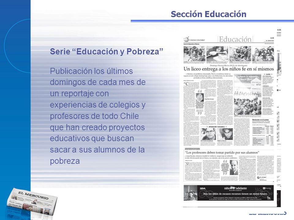Serie Educación y Pobreza Publicación los últimos domingos de cada mes de un reportaje con experiencias de colegios y profesores de todo Chile que han
