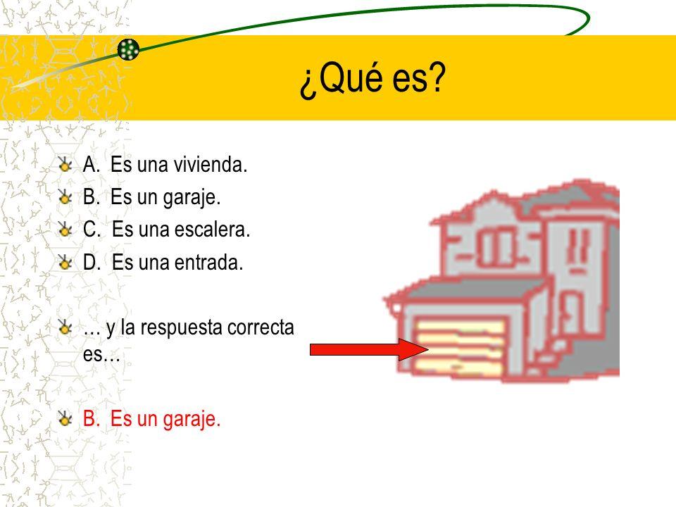 ¿Qué tipo de vivienda es? A. Es un edificio de apartamentos. B. Es una vivienda. C. Es una casa. D. Es un barrio. … y la respuesta correcta es… A. Es