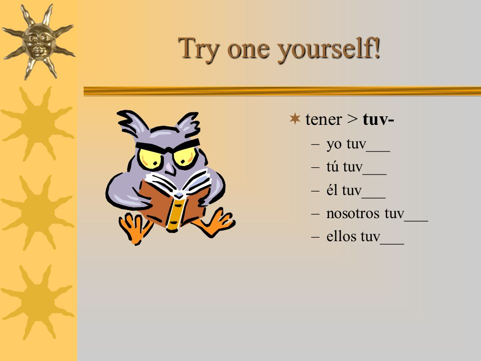 Two kind of irregulars dar > d- / ver > v- –yo di / yo vi –tú diste / tú viste –él dio / él vio –nosotros dimos / vimos –ellos dieron / vieron We saw ver in the previous presentation; dar works in the same way, even though its an –ar verb.