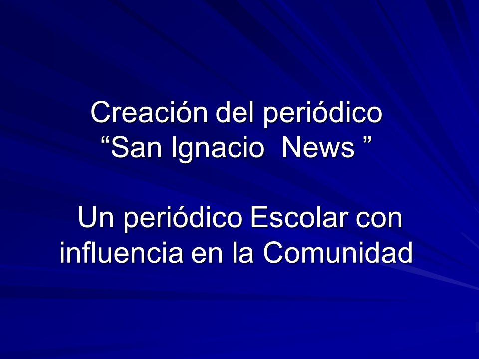 Creación del periódico San Ignacio News Un periódico Escolar con influencia en la Comunidad