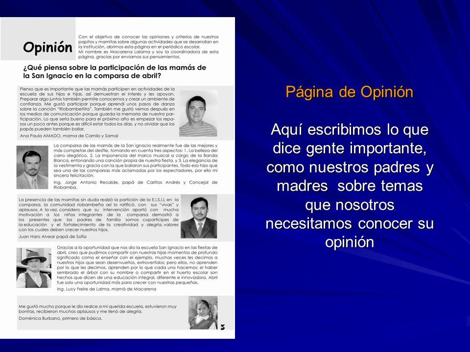 Página de Opinión Aquí escribimos lo que dice gente importante, como nuestros padres y madres sobre temas que nosotros necesitamos conocer su opinión