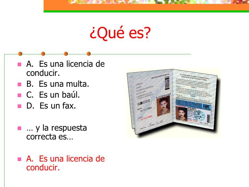 ¿Qué es.A. Es una licencia de conducir. B. Es una multa.