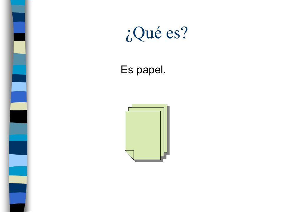 ¿Qué es? Es papel.
