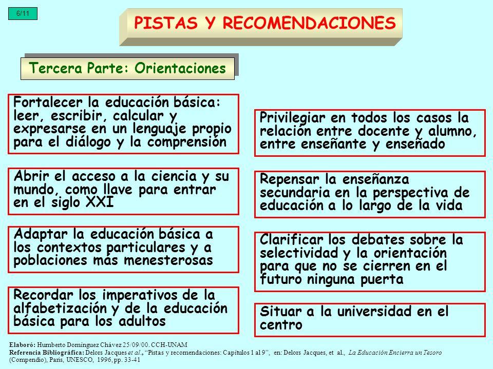 Fortalecer la educación básica: leer, escribir, calcular y expresarse en un lenguaje propio para el diálogo y la comprensión Tercera Parte: Orientacio