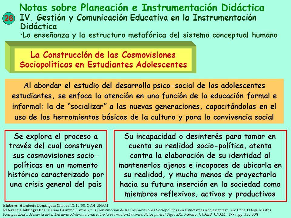 26 Notas sobre Planeación e Instrumentación Didáctica IV. Gestión y Comunicación Educativa en la Instrumentación Didáctica La enseñanza y la estructur