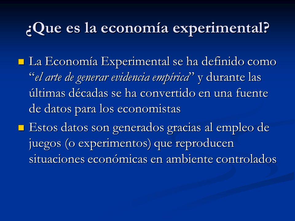 ¿Que es la economía experimental? La Economía Experimental se ha definido comoel arte de generar evidencia empírica y durante las últimas décadas se h