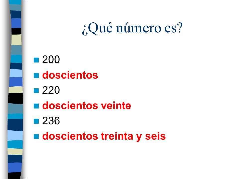 ¿Qué número es? 200 doscientos 220 doscientos veinte 236 doscientos treinta y seis