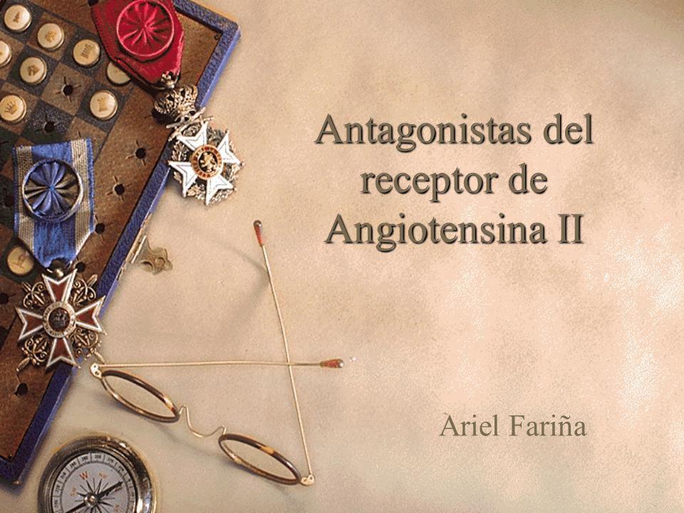 Receptores de Angiotensina II Diferentes tipos => distintas funciones.