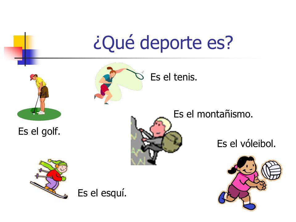 ¿Qué deporte es? Es el golf. Es el tenis. Es el vóleibol. Es el esquí. Es el montañismo.