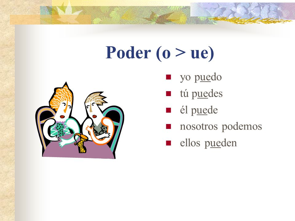 o > ue & e > i Like the e > ie class, the o > ue and e > i verbs change in all forms except nosotros.