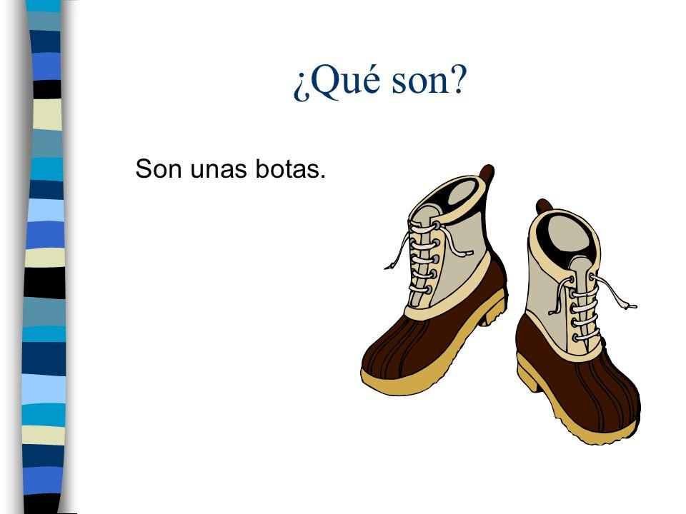 ¿Qué son? Son unas botas.