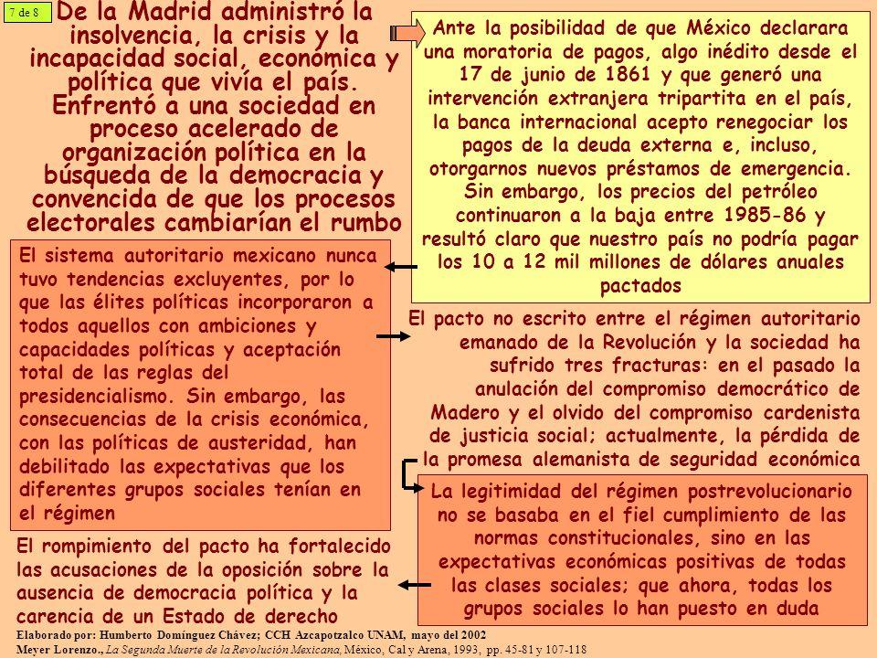 De la Madrid administró la insolvencia, la crisis y la incapacidad social, económica y política que vivía el país. Enfrentó a una sociedad en proceso