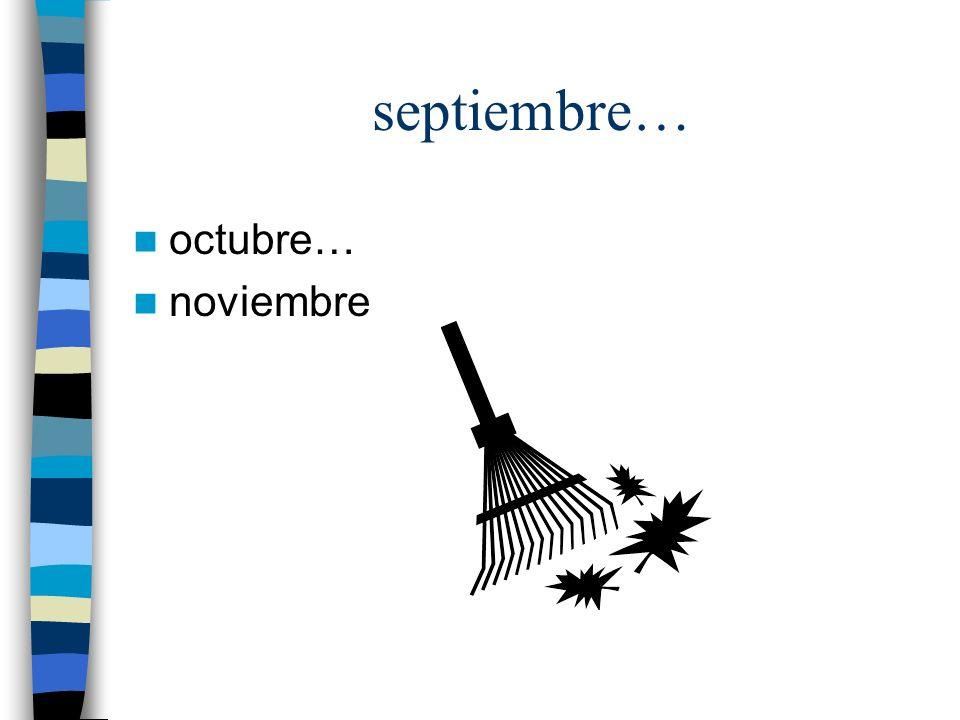septiembre… octubre… noviembre