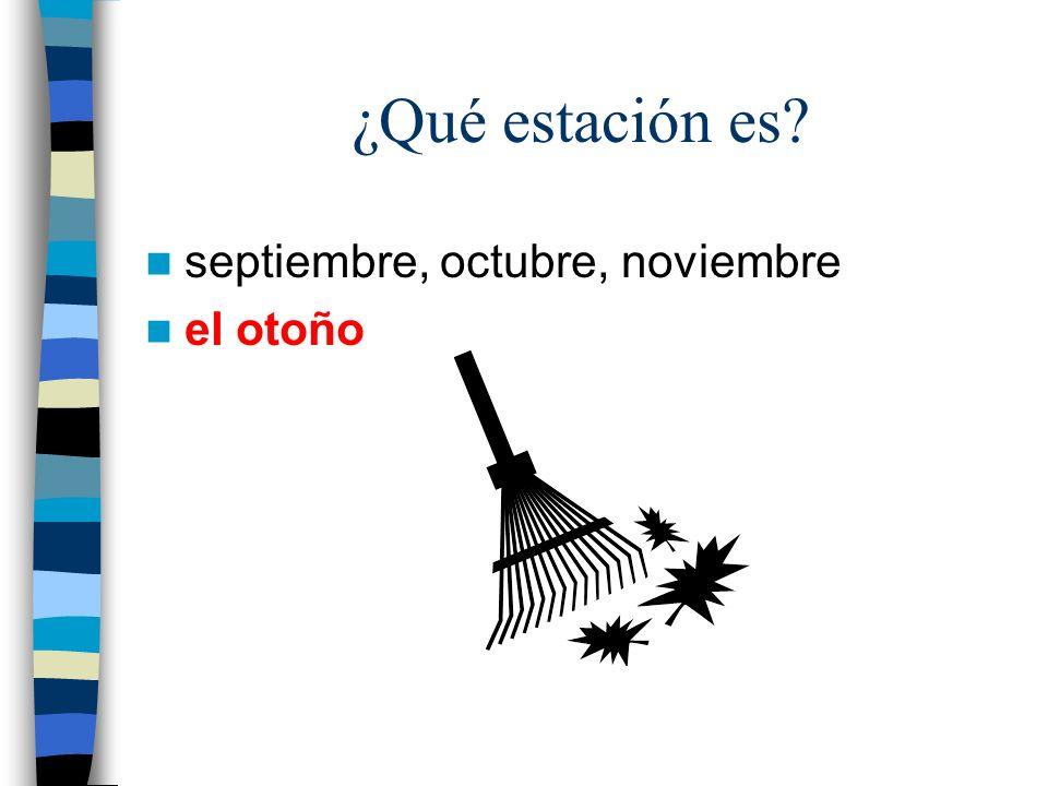 ¿Qué estación es? septiembre, octubre, noviembre el otoño