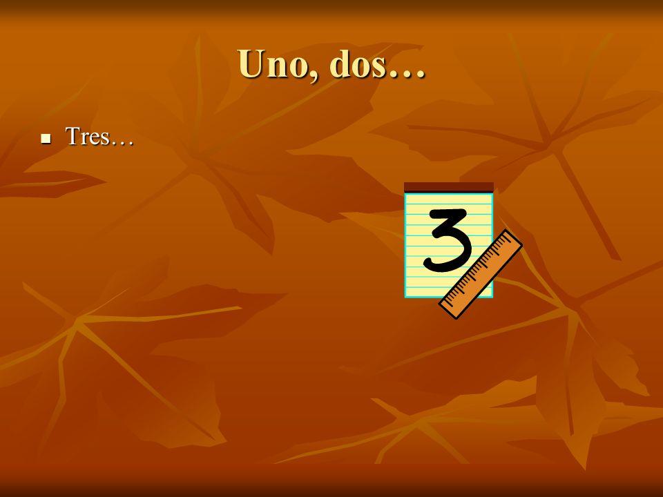Uno, dos… Tres… Tres…