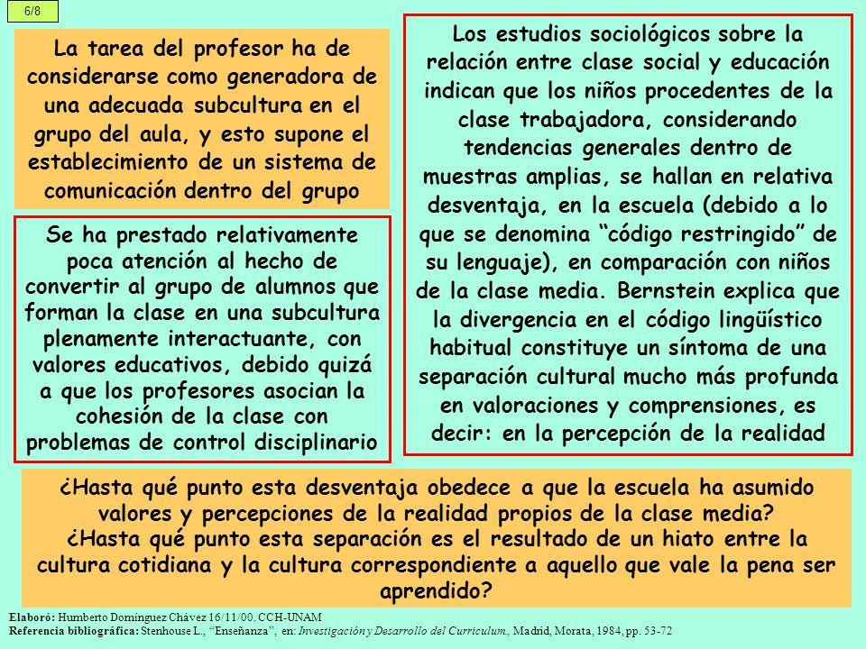 7/8 Si el conocimiento ha de ser considerado como un recurso y un sistema abierto, y no como una imposición por parte de aquellos que lo poseen, es necesario desarrollar nuevos estilos de enseñanza Elaboró: Humberto Domínguez Chávez 16/11/00.
