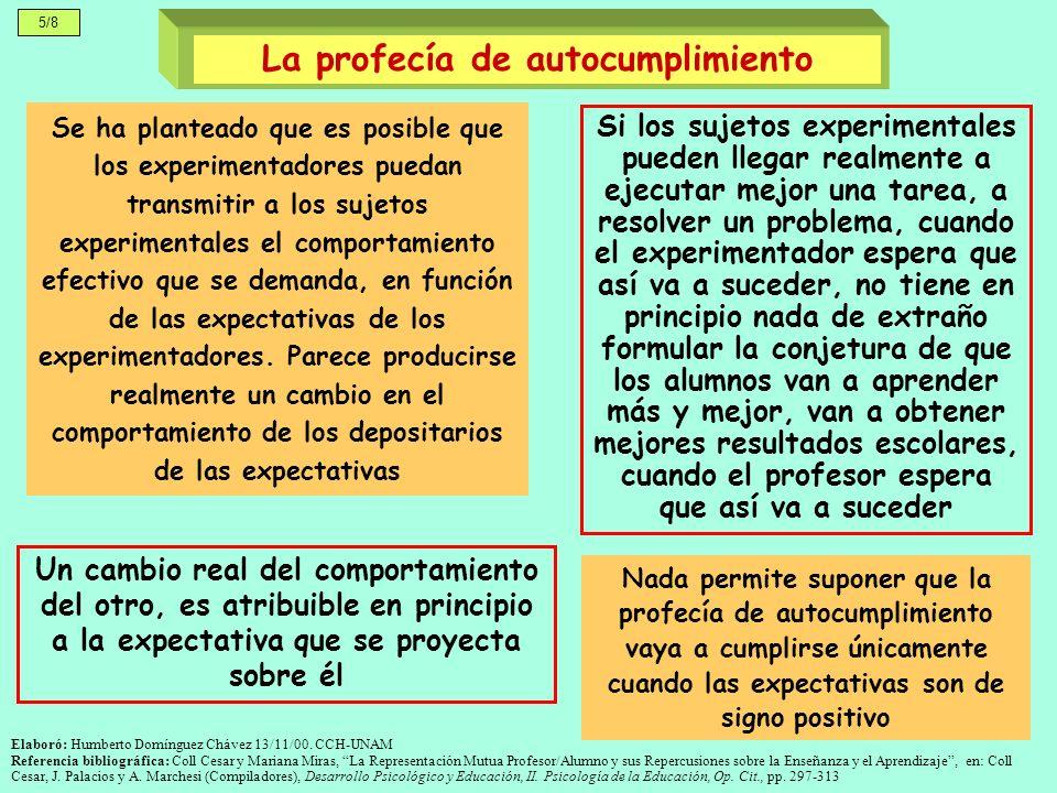 5/8 Se ha planteado que es posible que los experimentadores puedan transmitir a los sujetos experimentales el comportamiento efectivo que se demanda, en función de las expectativas de los experimentadores.