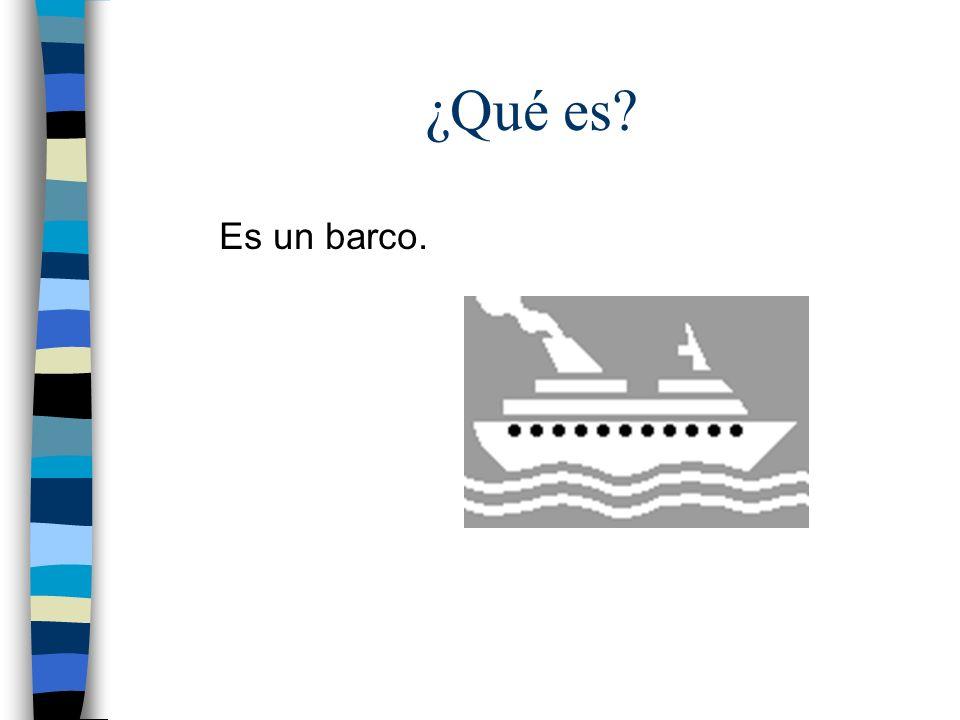 ¿Qué es? Es un barco.