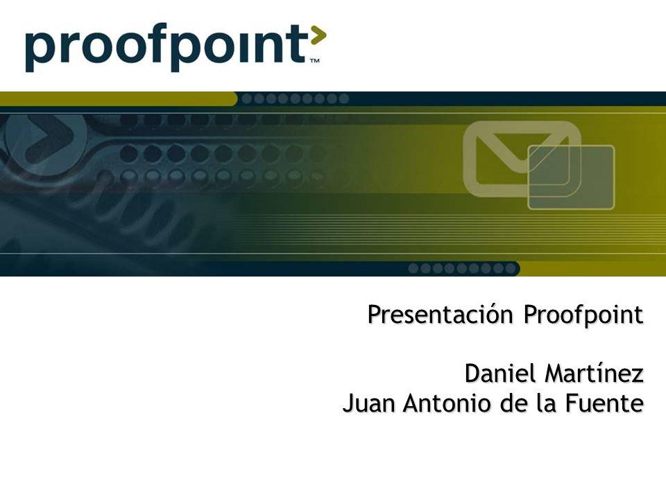 Presentación Proofpoint Daniel Martínez Juan Antonio de la Fuente