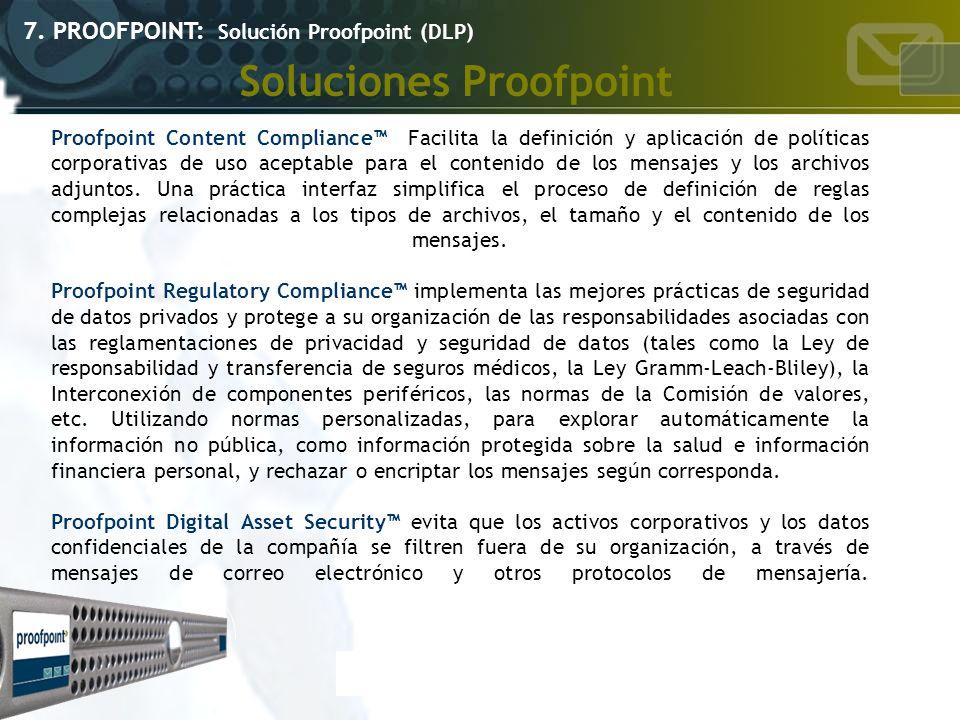Soluciones Proofpoint 7. PROOFPOINT: Solución Proofpoint (DLP) Proofpoint Content Compliance Facilita la definición y aplicación de políticas corporat