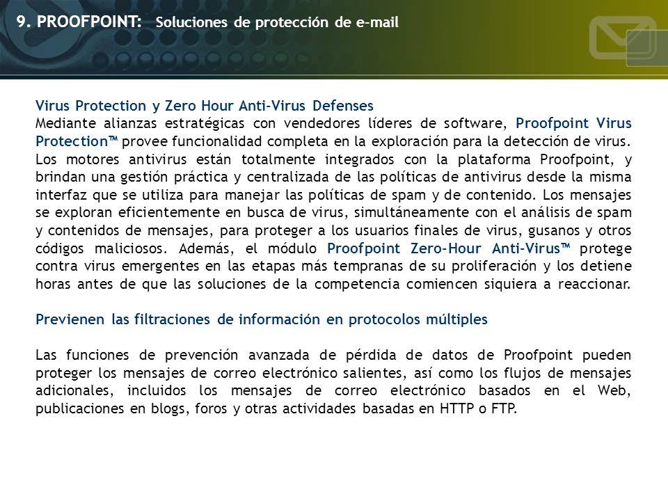 9. PROOFPOINT: Soluciones de protección de e-mail Virus Protection y Zero Hour Anti-Virus Defenses Mediante alianzas estratégicas con vendedores líder