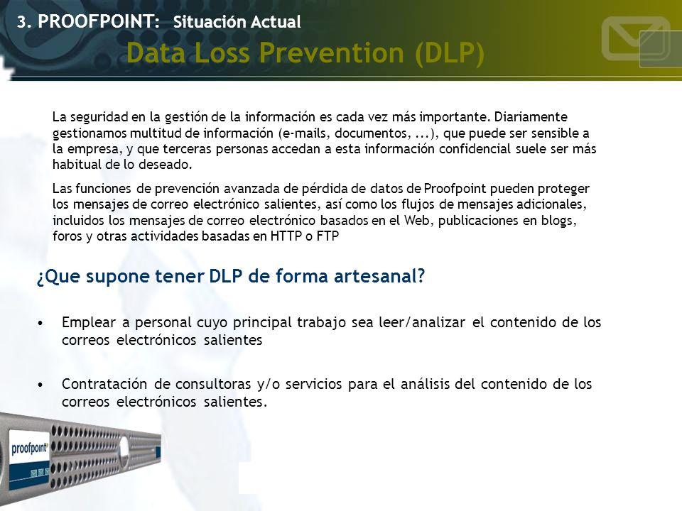 Data Loss Prevention (DLP) ¿Que supone tener DLP de forma artesanal? Emplear a personal cuyo principal trabajo sea leer/analizar el contenido de los c