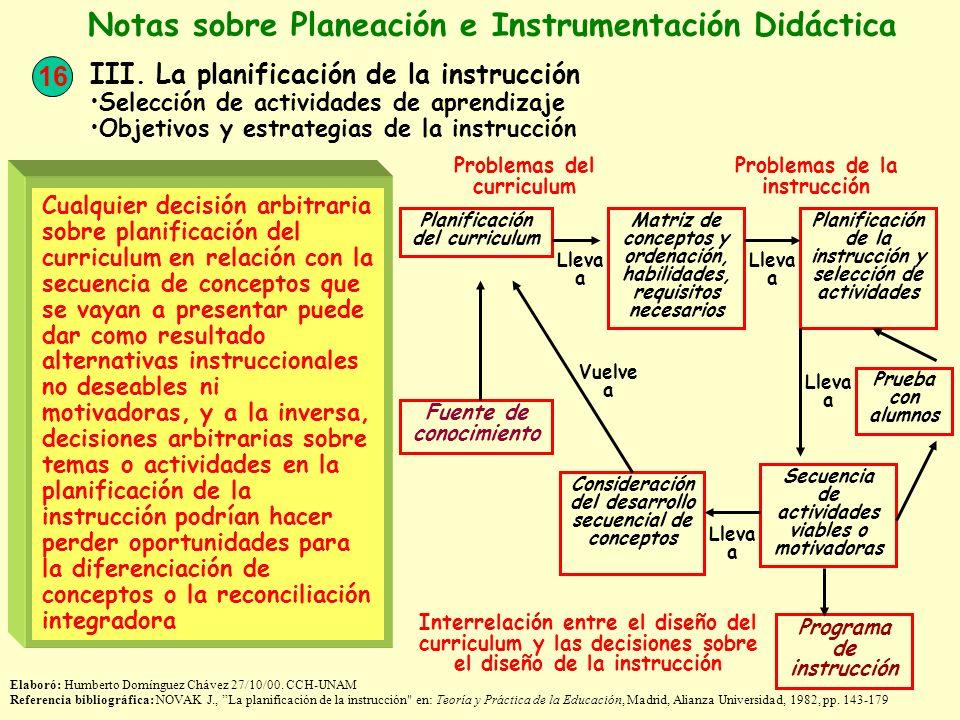 16 Notas sobre Planeación e Instrumentación Didáctica III. La planificación de la instrucción Selección de actividades de aprendizaje Objetivos y estr